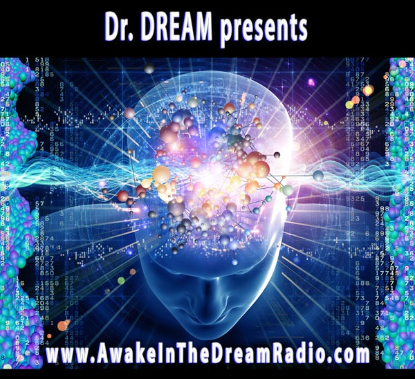 Awake in the DREAM Radio with Dr. DREAM